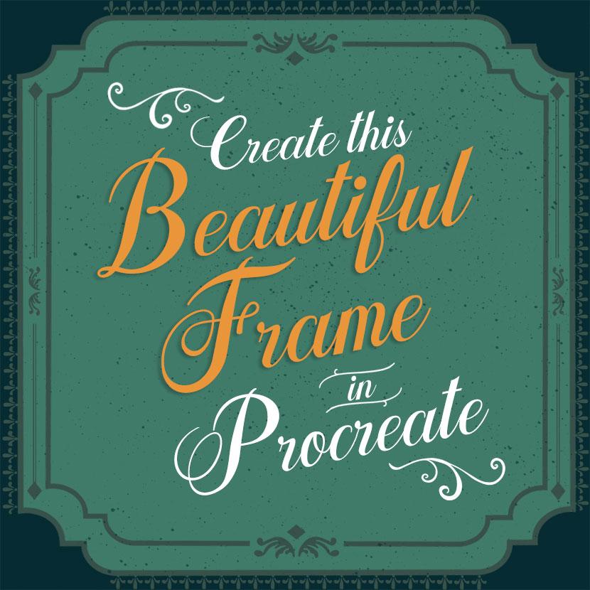 procreate Tutorial: Crear un marco hermoso para letras